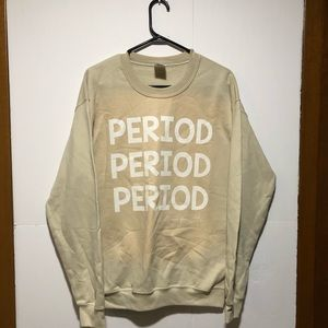 Here for Her PERIOD crewneck sz M